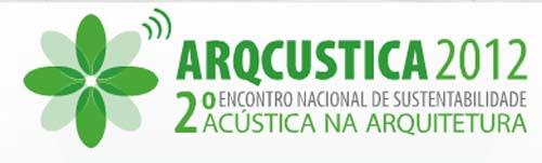 ARQCUSTICA - II Encontro Nacional de Sustentabilidade Acústica na Arquitetura / São Paulo - SP