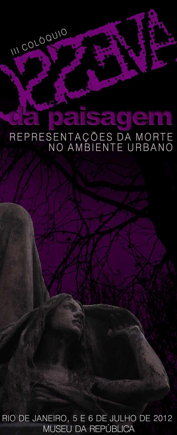 III Colóquio Avesso da Paisagem: representações da morte no ambiente urbano / Rio de Janeiro - RJ, Divulgação
