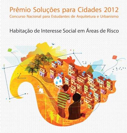 Concurso Nacional para Estudantes de Arquitetura e Urbanismo - Prêmio Soluções para Cidades 2012 / Brasil, Divulgação