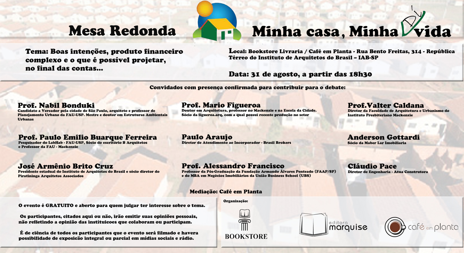 Mesa Redonda: Minha Casa, Minha (dí)Vida / São Paulo - SP, Mesa Redonda: Minha Casa, Minha (dí)Vida / São Paulo - SP
