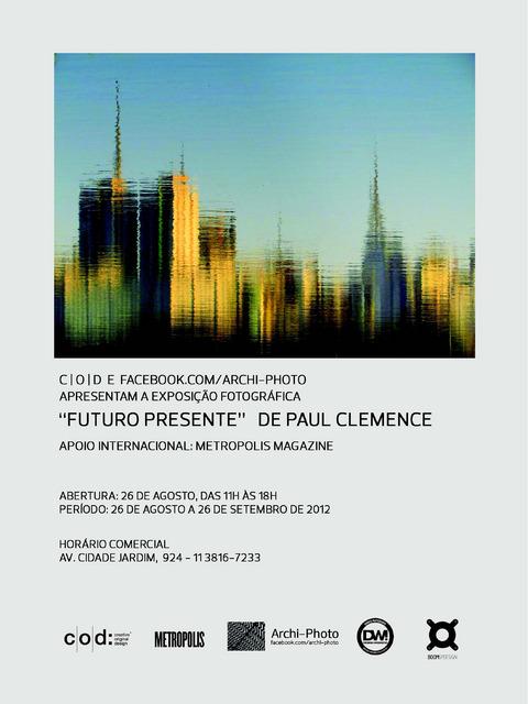 """Exposição de Fotografia """"Futuro Presente"""" de Paul Clemence"""