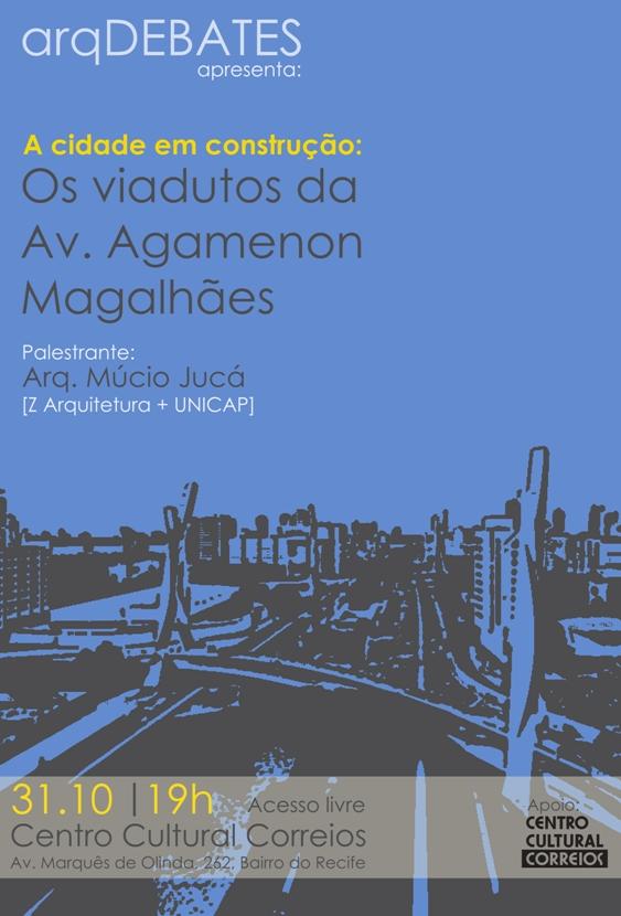 Evento: arqDEBATES_ A Cidade em Construção: os viadutos da Av. Agamenon Magalhães