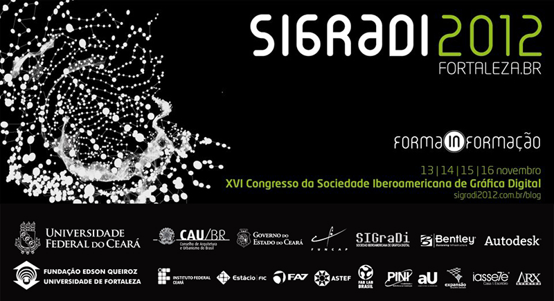 SIGraDi 2012 Fortaleza: XVI Congresso da Sociedade Iberoamericana de Gráfica Digital