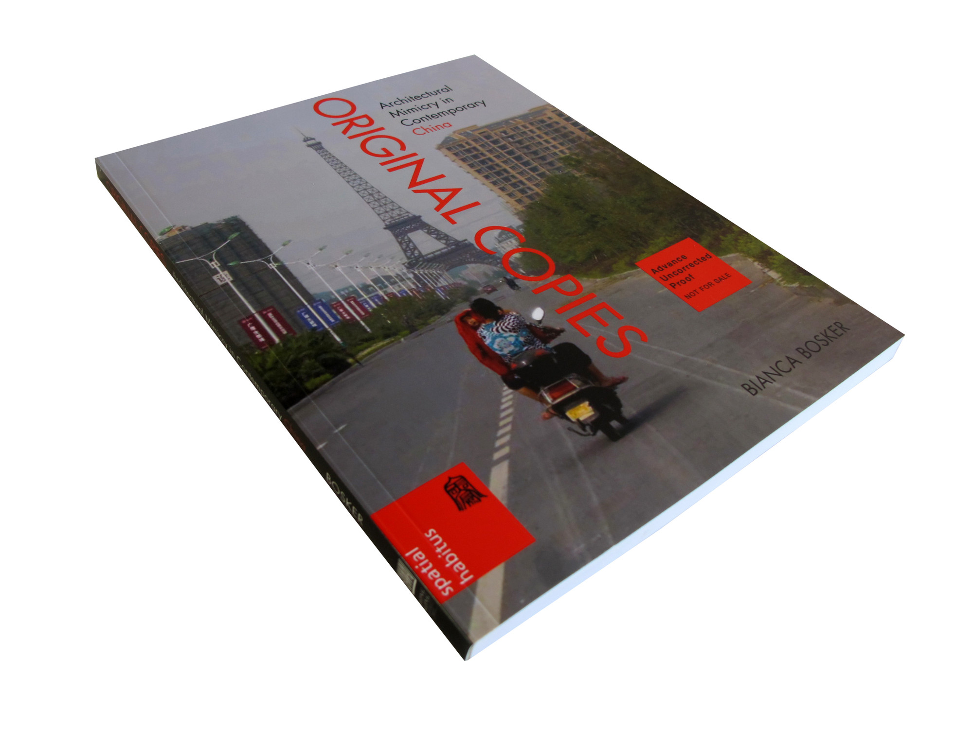 Original Copies: Architectural Mimicry in Contemporary China / Bianca Bosker, Courtesy of University of Hawaii Press