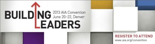 Registration now open for 2013 AIA National Convention, 2013 AIA National Convention