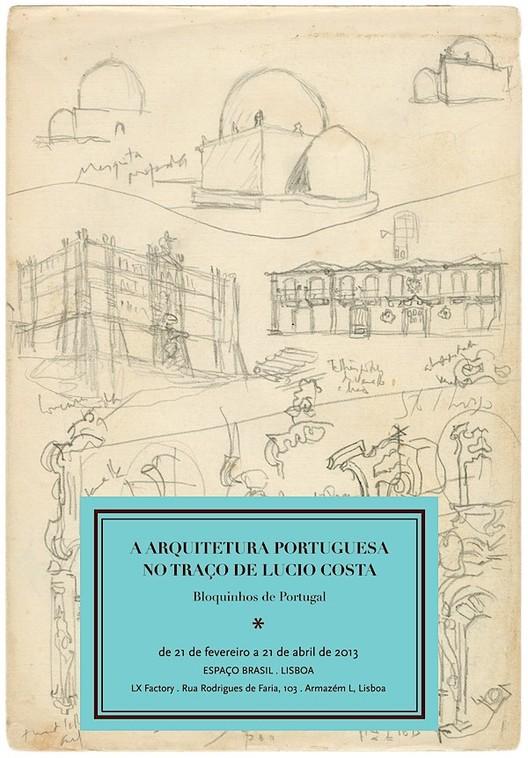 """Exposição: """"A Arquitetura Portuguesa pelo traço de Lucio Costa"""" em Lisboa"""