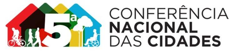 """Quinta Conferência Nacional das Cidades: """"Quem muda a cidade somos nós: reforma urbana já"""""""