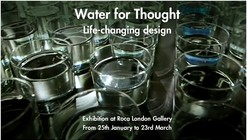'Water for Thought: Life-Changing Design' Exhibition