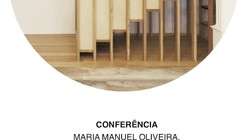 Conferencia: Maria Manuel Oliveira + Joao Mendes Ribeiro