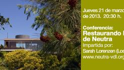 Conferencia: Restaurando la Casa de Neutra