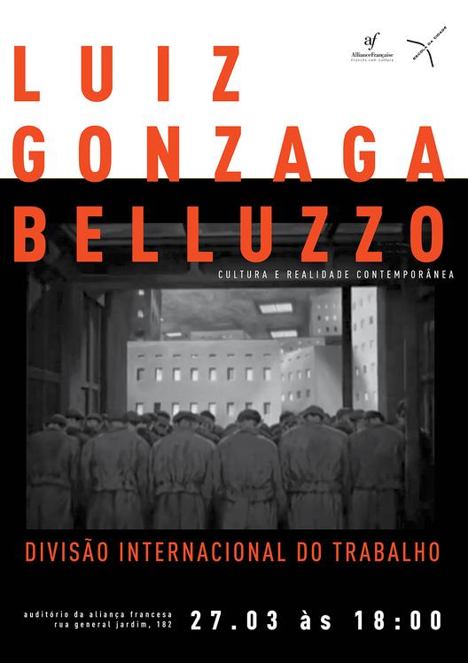 Seminário de Cultura e Realidade Contemporânea: Luiz Gonzaga Belluzo - Divisão Internacional do Trabalho, Courtesy of Escola da Cidade