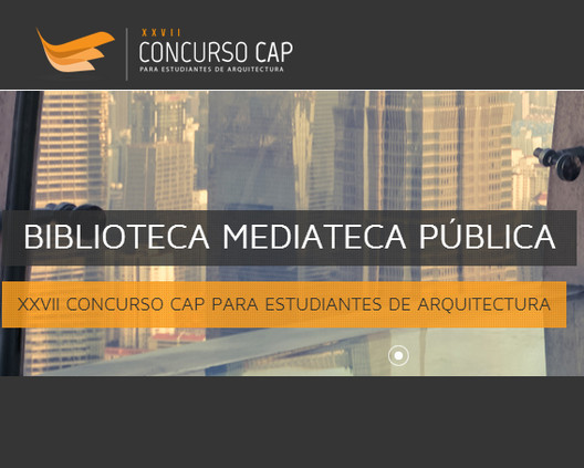 Convocatoria XXVII Concurso CAP para estudiantes de arquitectura, Cortesia de CAP