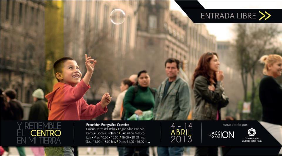 """Exposición Fotográfica """"Y retiemble el centro en mi tierra"""""""