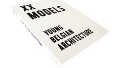 XX Models: Young Belgian Architects