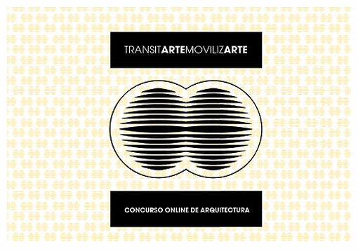 TransitarteMovilizarte / Concurso online para arquitectos emergentes españoles