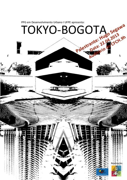 Palestra Tokyo - Bogota  com Hugo Segawa / Recife, Courtesy of Programa de pós-gradução em Desenvolvimento Urbano - UFPE