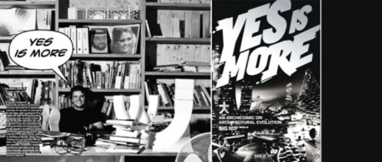 Yes Is More: A Filosofia do BIG , Yes is more: an archicomic on architectural evolution – Bjarke Ingels apresenta sua extraordinária arquitetura através de história em quadrinhos.