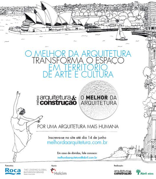 """Inscrições para o Prêmio """"O Melhor da Arquitetura 2013"""" – O Papel da Arquitetura na Humanização dos Espaços, Cortesia de Arquitetura& Construção"""