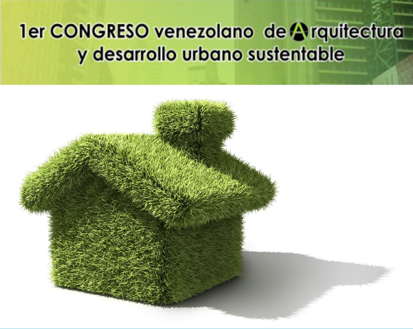 1er. Congreso Venezolano de Arquitectura y Desarrollo Urbano Sustentable