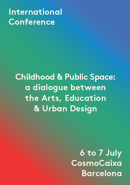 'Childhood and Public Space': A Dialogue Between the Arts, Education and Urban Design Conference, Courtesy of Urbanitas Berlin-Barcelona, Associació de Mestres Rosa Sensat