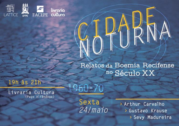 Cidade Noturna - Relatos da Boemia Recifense no Século XX
