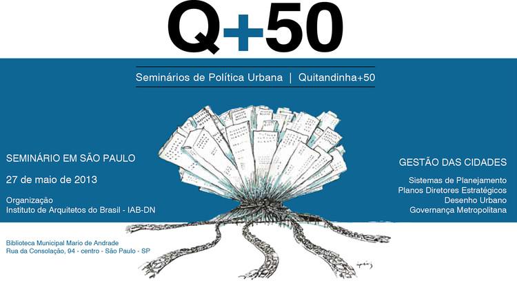 Seminário Q+50 chega a São Paulo para discutir a gestão das cidades