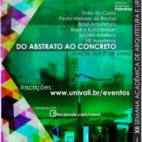 XII Semana de Arquitetura e Urbanismo  UNIVALI - Do Abstrato ao Concreto