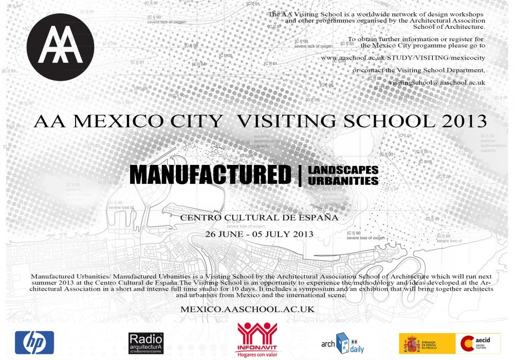 AA MEXICO CITY VISITING SCHOOL 2013 : Manufactured Landscapes / Manufactured Urbanities / Taller de Verano  26 Junio- 5 Julio 2013 [¡Regalamos un Cupo!]