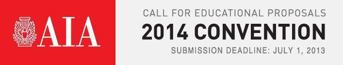 2014 AIA National Convention Call for Educational Proposals, Courtesy of AIA