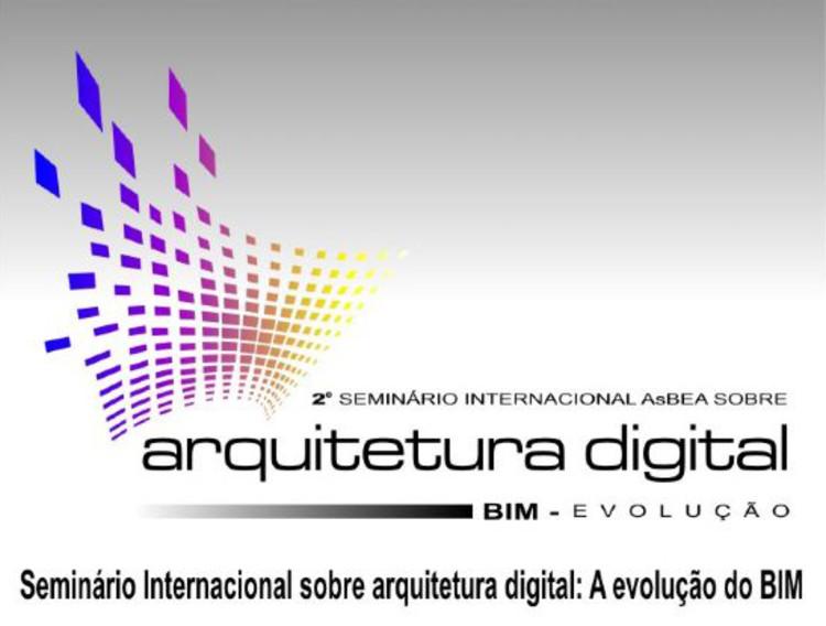 2º Seminário Internacional sobre Arquitetura Digital: a evolução do BIM, Cortesia de AsBEA
