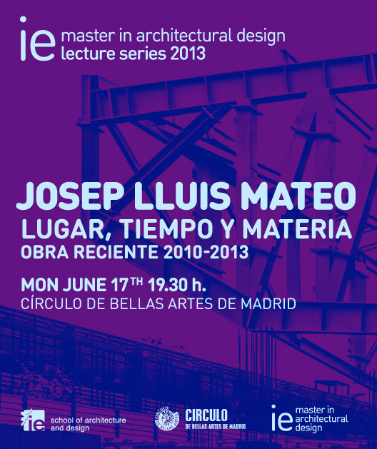 IE Master in Architectural Design Lecture Series: Josep Lluís Mateo