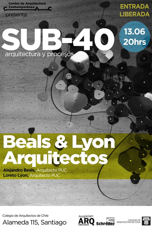 Ciclo SUB-40 Arquitectura y Procesos / Beals & Lyon Arquitectos