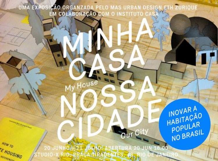"""Exposição: """"Minha Casa - Nossa Cidade / Inovando a Habitação Popular no Brasil"""", Cortesia de StudioX"""
