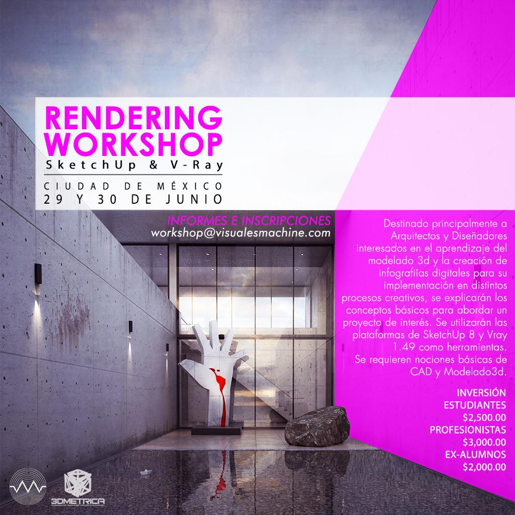 Rendering Workshop Sketchup & VRAY / Visuales Machine
