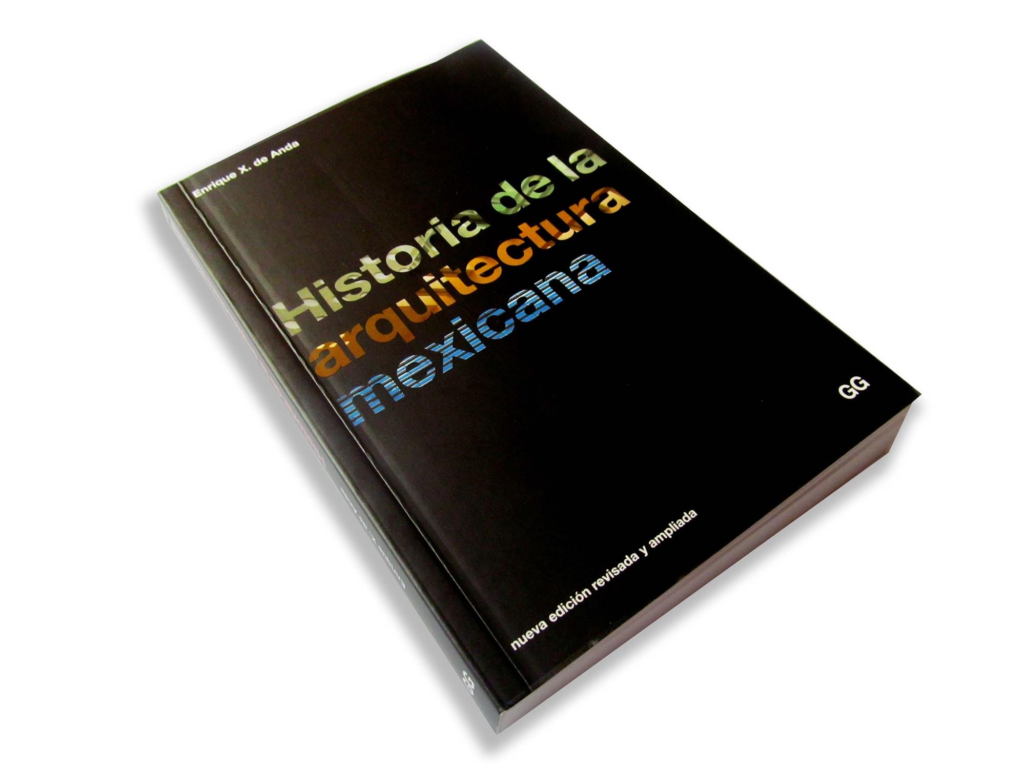Historia de la arquitectura mexicana / Enrique X. de Anda