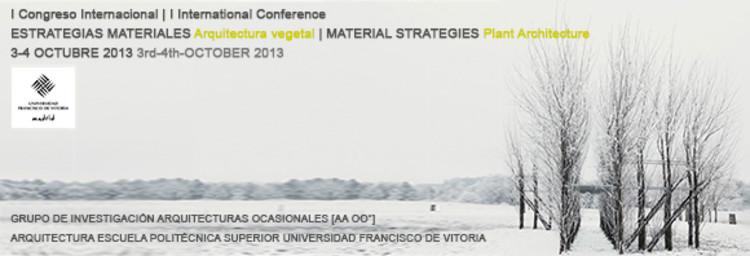 I Congreso Internacional Estrategias Materiales / Arquitectura Vegetal /