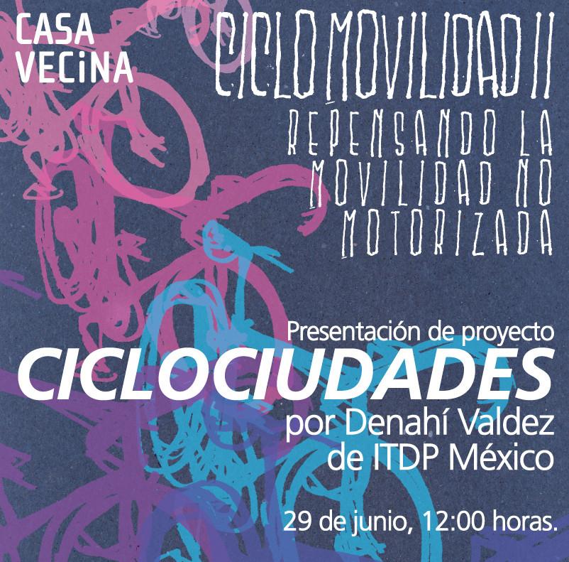 Presentación Proyecto Ciclociudades / Casa Vecina