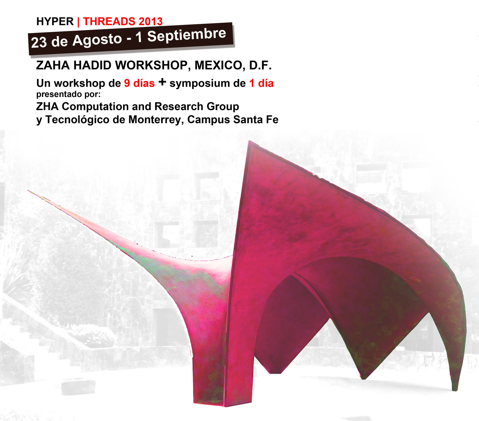 Hyper Threads / Workshop Zaha Hadid + CODE en Tec de Monterrey Santa Fe