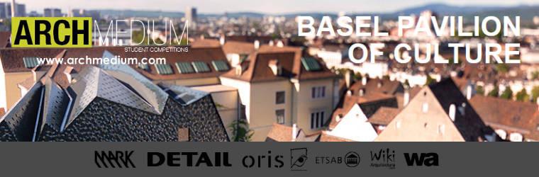 Concurso Basel Pavilion of Culture / ArchMedium