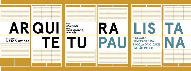 """Curso livre da Escola da Cidade / """"Arquitetura Paulistana - A Escola Itinerante da Escola da Cidade em São Paulo"""""""