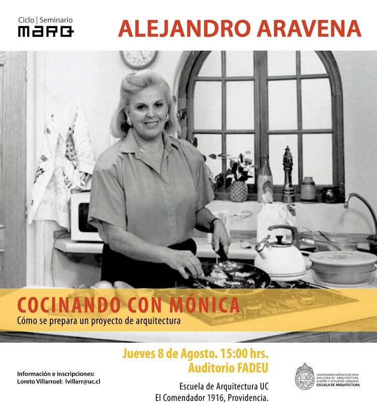 Ciclo: Cocinando con Mónica, cómo se prepara un proyecto de arquitectura / Alejandro Aravena, Cortesía de MARQ