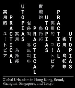 'Practical Utopias' Exhibition, Courtesy of AIA New York