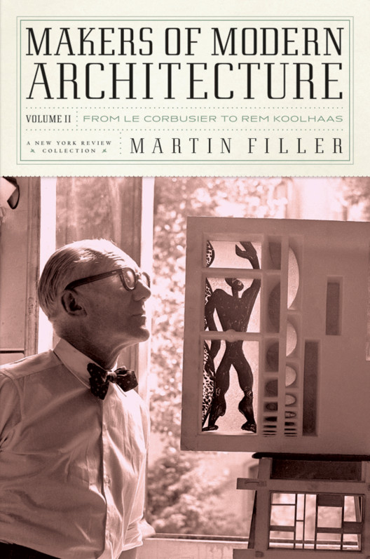Makers of Modern Architecture, Volume II: From Le Corbusier to Rem Koolhaas. Image Courtesy of Metropolis Mag