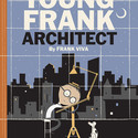 """MOMA RELEASES FIRST STORYBOOK: """"YOUNG FRANK, ARCHITECT"""""""