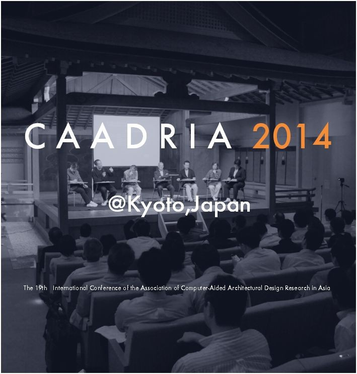 CAADRIA 2014 Conference, Courtesy of Kyoto Institute of Technology