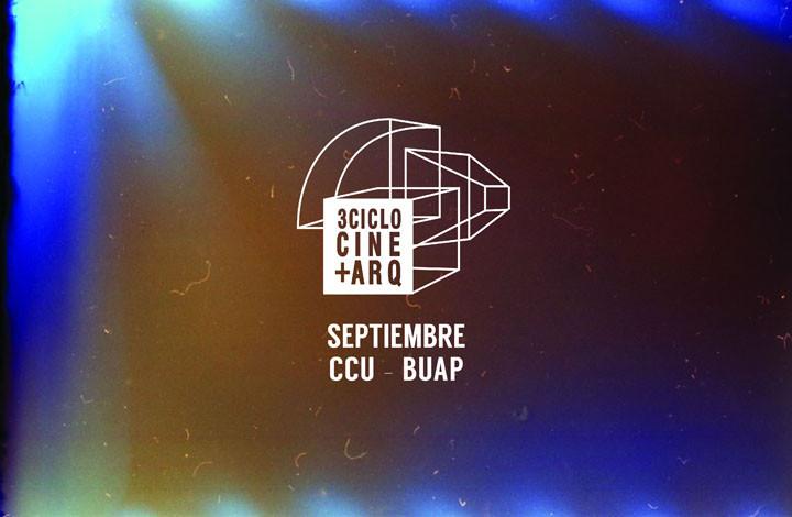 3er ciclo de Cine + Arquitectura / Puebla, Cortesía de 3 Ciclo Cine + ARQ