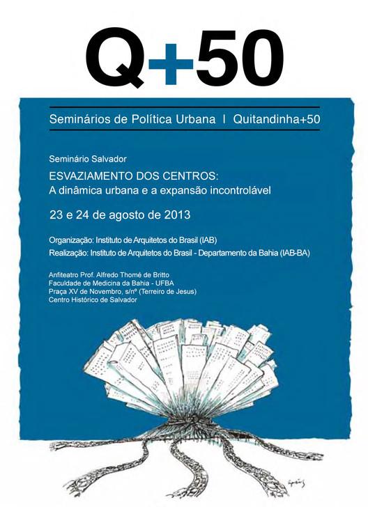 Seminário de Política Urbana Q+50 em Salvador: o esvaziamento dos centros urbanos