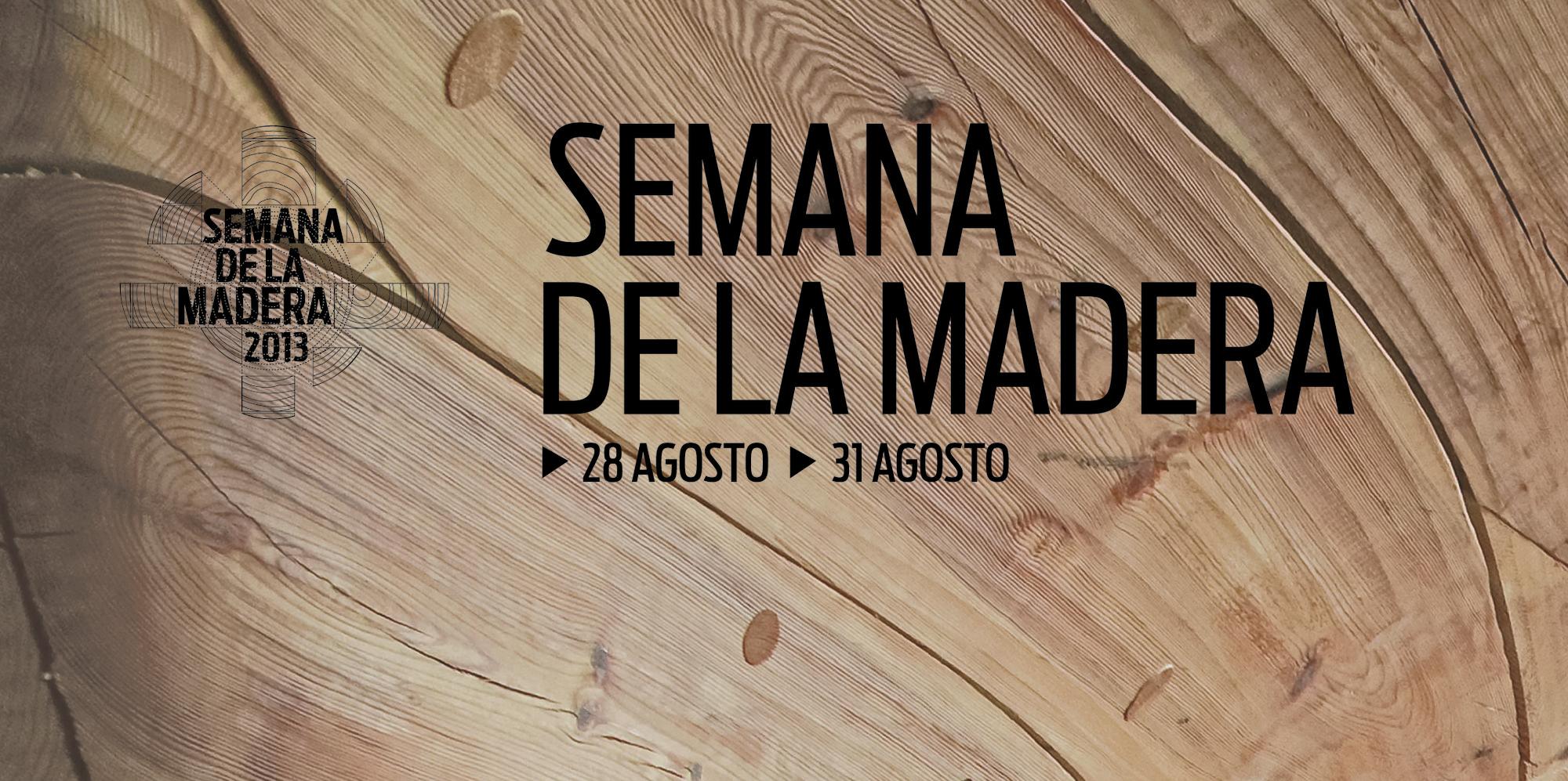 Semana de la Madera 28 - 31 Agosto