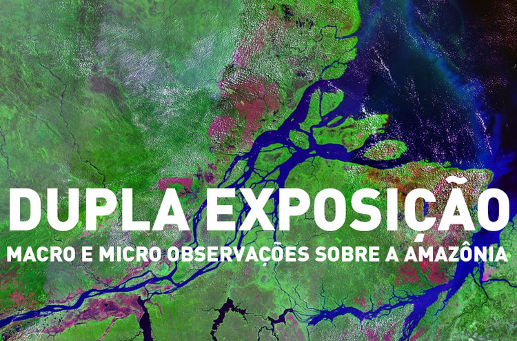 Mesa redonda: Dupla Exposição – macro e micro observações sobre a Amazônia