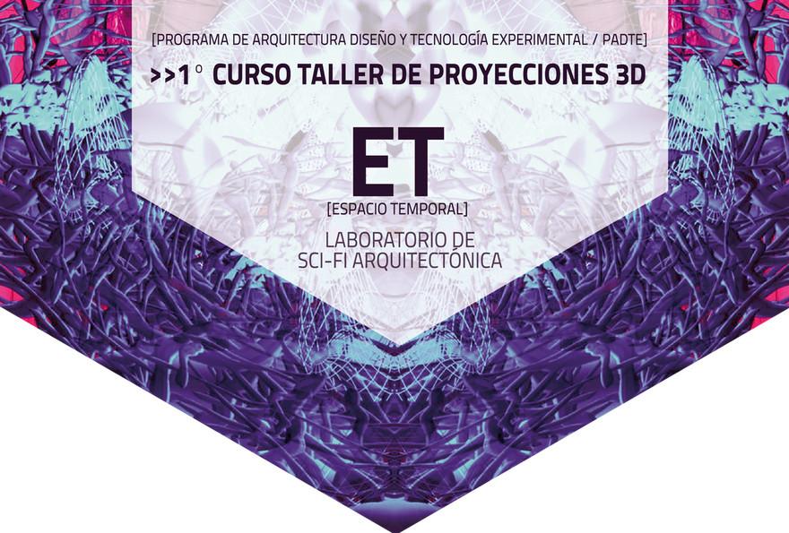 Workshop Proyecciones 3D en la sala IXTLI / Sci Fi Arquitectónica Espacio Temporal, Cortesía de UNAM